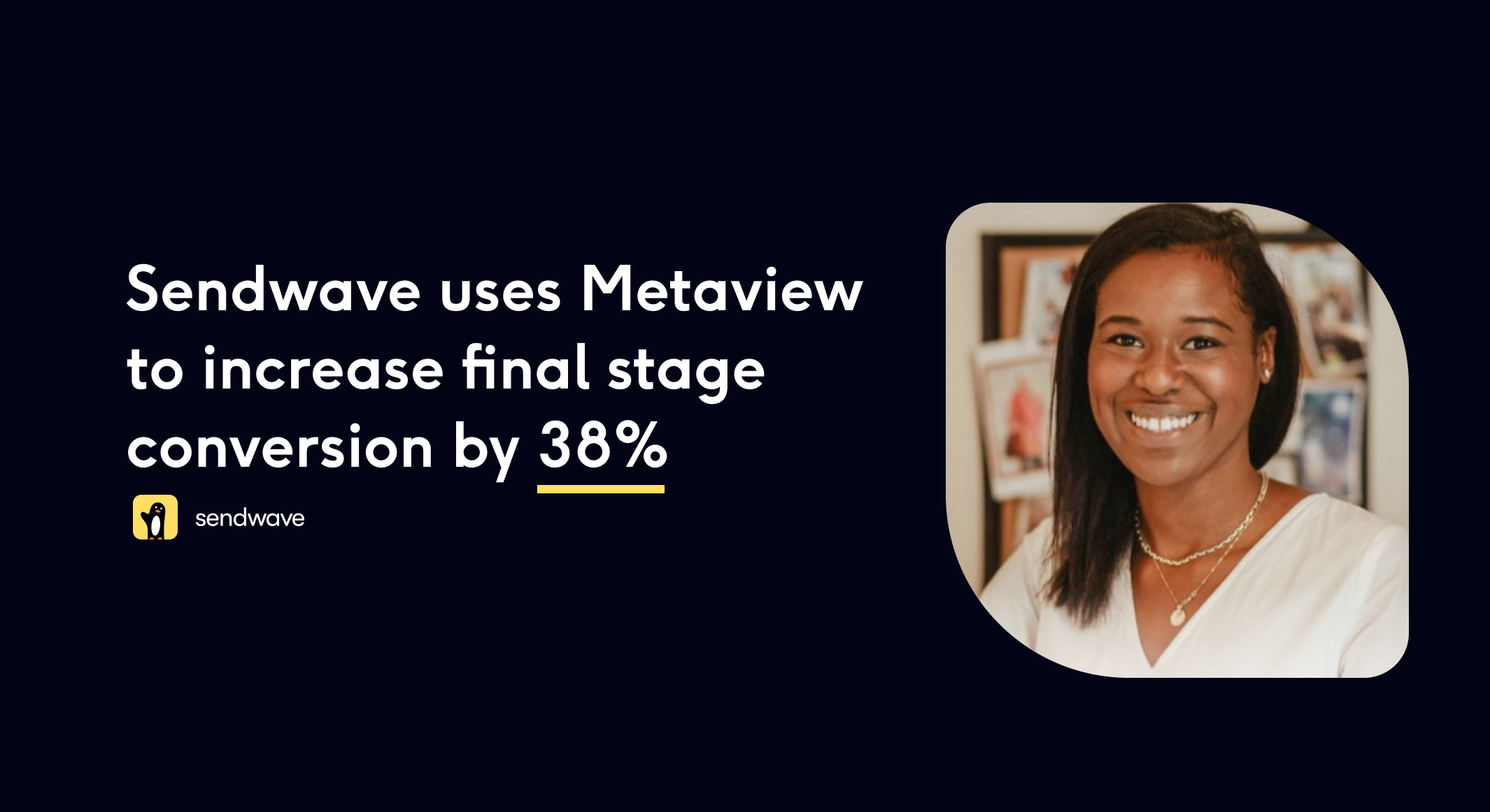 How Sendwave used Metaview to hire better and faster as they grew headcount by 50%+